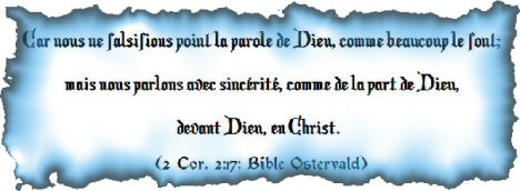 Car nous ne falsifions point la Parole de Dieu