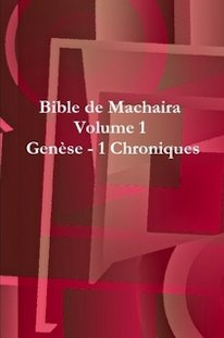Bible de Machaira 2012, Volume 1