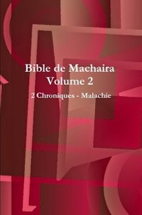 Bible de Machaira 2012, Volume 2