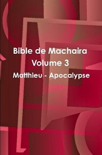 Bible de Machaira 2012, Volume 3